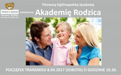 Zapraszamy do oglądania Akademii Rodzica – 8.04.2017 godz. 10:30